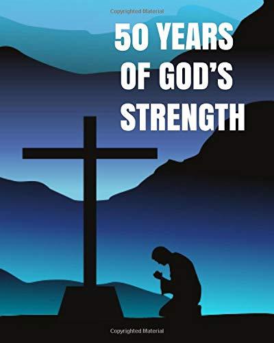 50 years of God's Strength